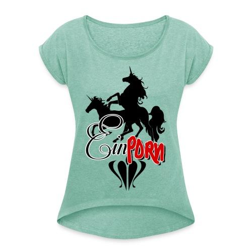 Einporn - Frauen T-Shirt mit gerollten Ärmeln