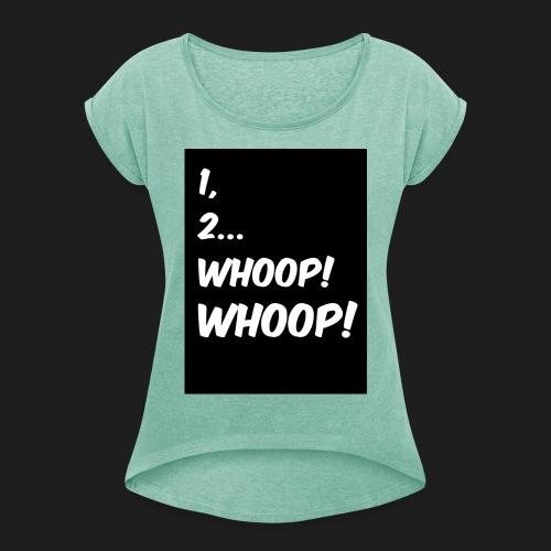 1, 2... WHOOP! WHOOP! - Maglietta da donna con risvolti