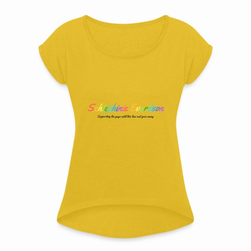Schtephinie Evardson: Special Edition Gay Pride - Women's T-Shirt with rolled up sleeves
