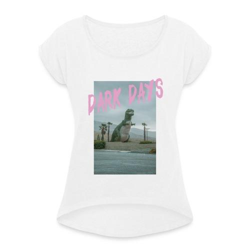 Dark Days - Frauen T-Shirt mit gerollten Ärmeln
