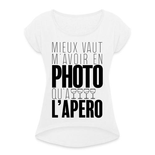 Apérophile - T-shirt à manches retroussées Femme