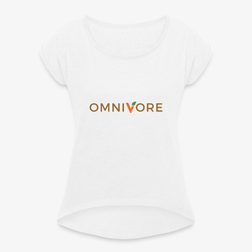Omnivore - Women's T-Shirt with rolled up sleeves