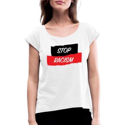 STOP RACISM - Camiseta con manga enrollada mujer
