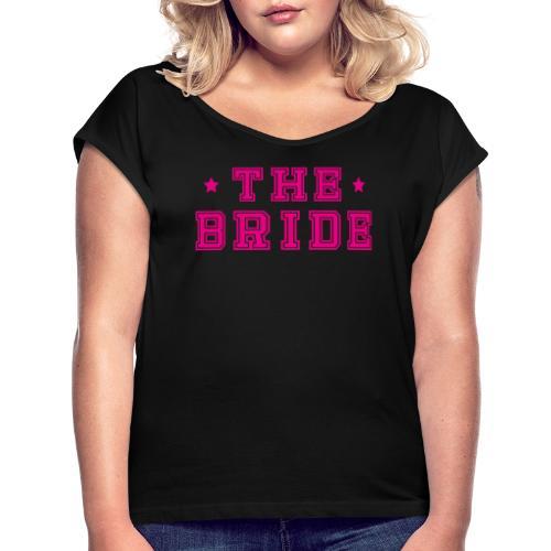 Braut Pink Junggesellenabschied JGA - Frauen T-Shirt mit gerollten Ärmeln