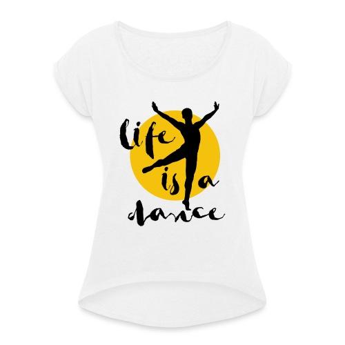 Ballett Tänzer - Frauen T-Shirt mit gerollten Ärmeln