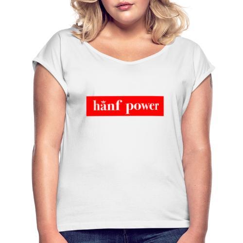 Hanf Power RED - Frauen T-Shirt mit gerollten Ärmeln