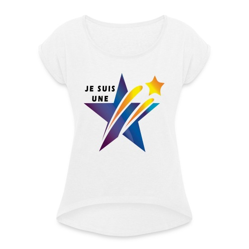 JE SUIS UNE ETOILE, UN ESPOIR POUR MA SOCIETE - T-shirt à manches retroussées Femme
