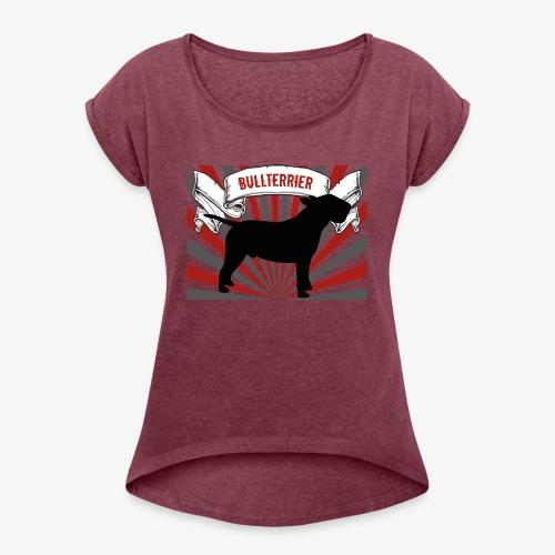 Bullterrier - Frauen T-Shirt mit gerollten Ärmeln