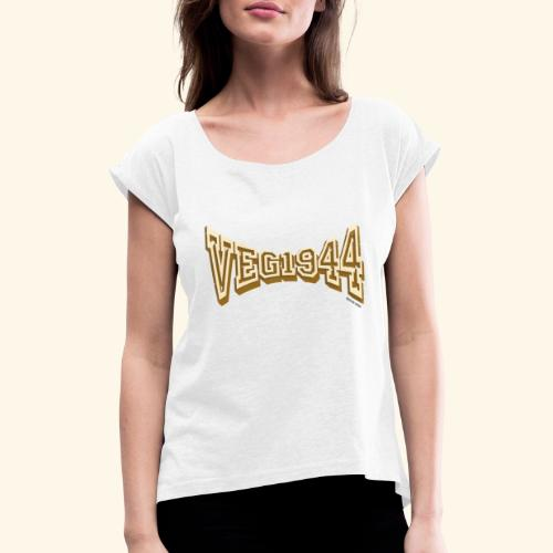 Veg 1944 - Women's T-Shirt with rolled up sleeves