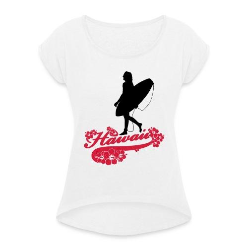 Surf Hawaii Longboard - Frauen T-Shirt mit gerollten Ärmeln