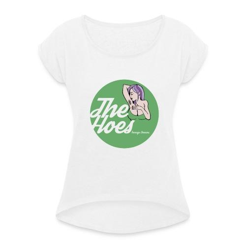 The Hoes Teenage Dreams Green - Frauen T-Shirt mit gerollten Ärmeln