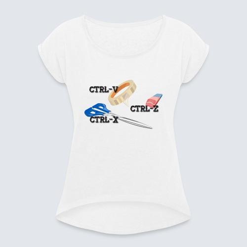 ctrl-c ctrl-x ctrl-z - Frauen T-Shirt mit gerollten Ärmeln