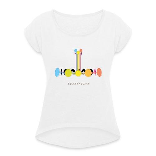 EBERTPLATZ Cologne - Frauen T-Shirt mit gerollten Ärmeln