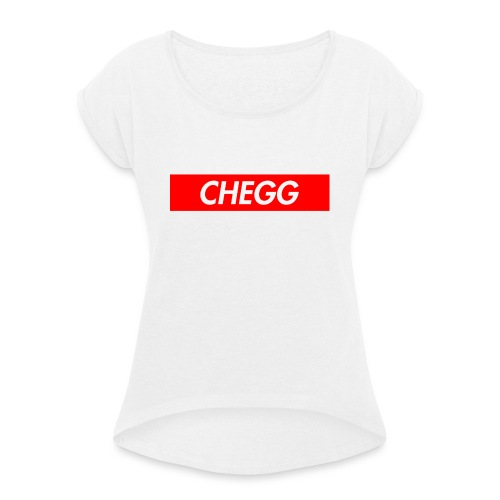 chegg6 - Women's T-Shirt with rolled up sleeves