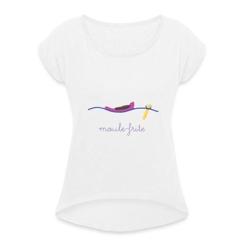 Moule-Frite à l'océan - T-shirt à manches retroussées Femme
