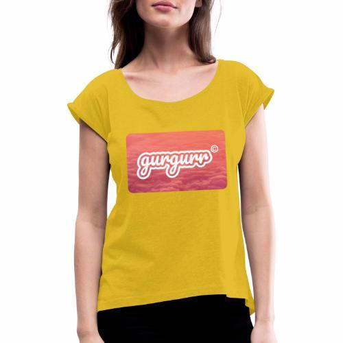 Cloudy Pigeon - Frauen T-Shirt mit gerollten Ärmeln