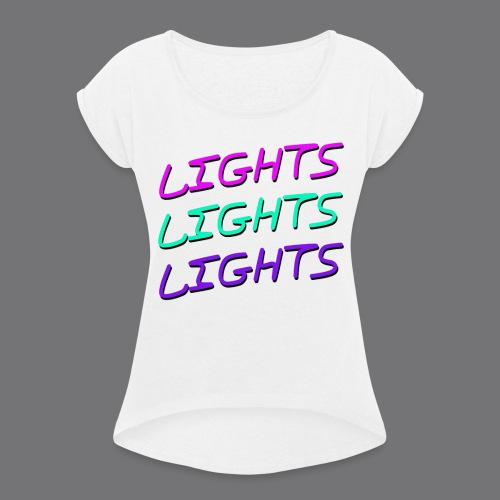 LIGHTS tee shirts - Women's T-Shirt with rolled up sleeves