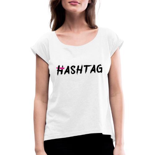 Hashtag blacklabeld - Frauen T-Shirt mit gerollten Ärmeln