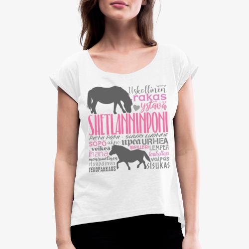 Sheltti Sanat III - Naisten T-paita, jossa rullatut hihat