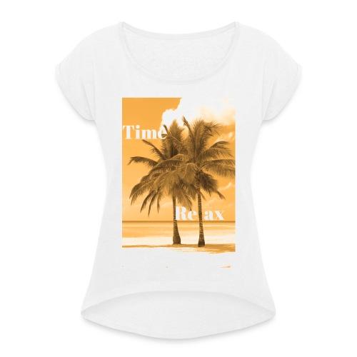 Time to Relax - Frauen T-Shirt mit gerollten Ärmeln