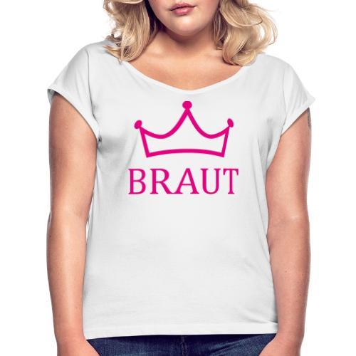 Braut Krone pink Junggesellinnenabschied - Frauen T-Shirt mit gerollten Ärmeln