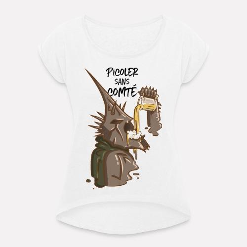 Picoler sans Comté ! - T-shirt à manches retroussées Femme