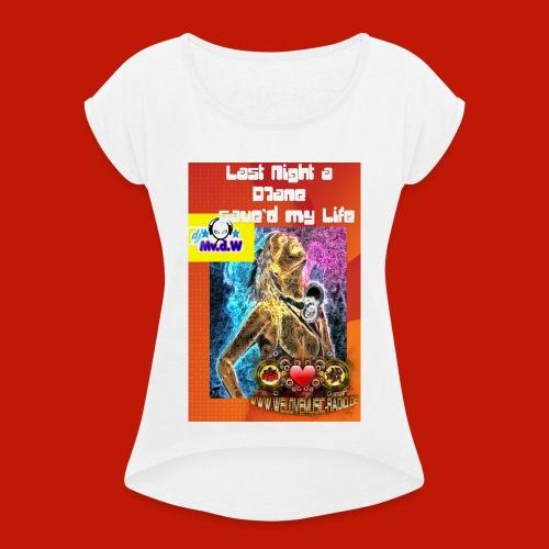 Last Night a - Frauen T-Shirt mit gerollten Ärmeln