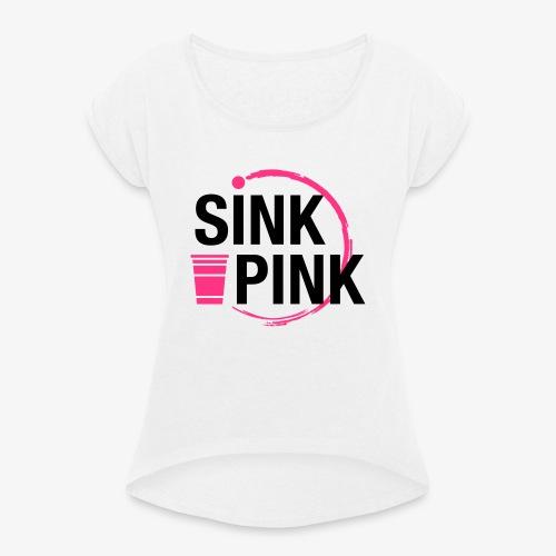 Sink Pink - Frauen T-Shirt mit gerollten Ärmeln
