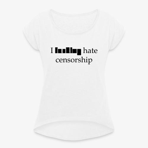 Censorship - T-skjorte med rulleermer for kvinner