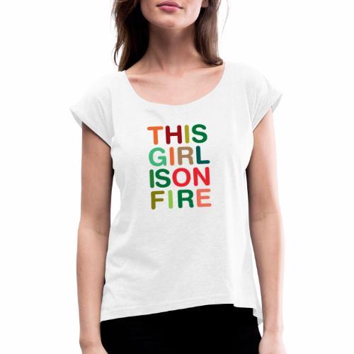 GIRL ON FIRE - T-shirt à manches retroussées Femme