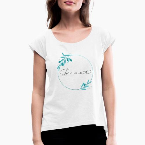 Braut - Spruch im türkisen Kranz - Women's T-Shirt with rolled up sleeves