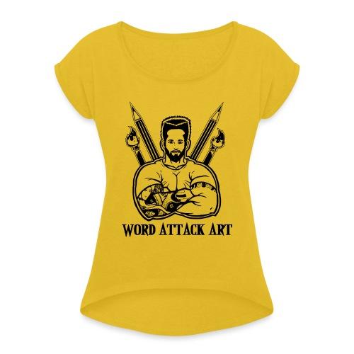 Word Attack Art - Frauen T-Shirt mit gerollten Ärmeln