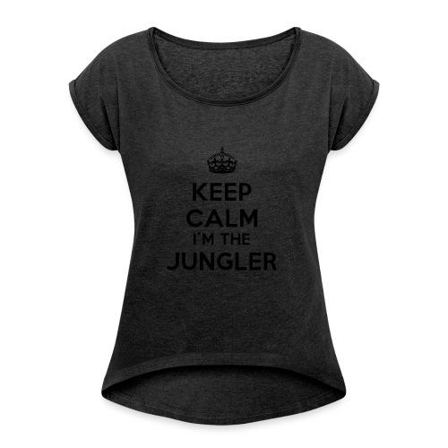 Keep calm I'm the Jungler - T-shirt à manches retroussées Femme