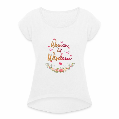 women of wisdom - white - Women's T-Shirt with rolled up sleeves