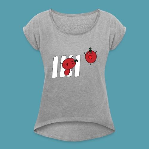 tomaatit - Naisten T-paita, jossa rullatut hihat