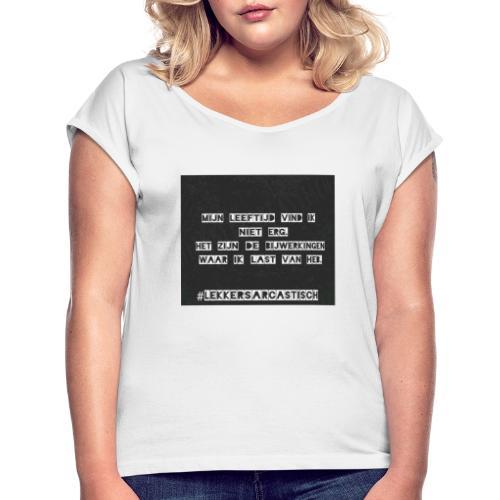 Lekker sarcastisch - Vrouwen T-shirt met opgerolde mouwen