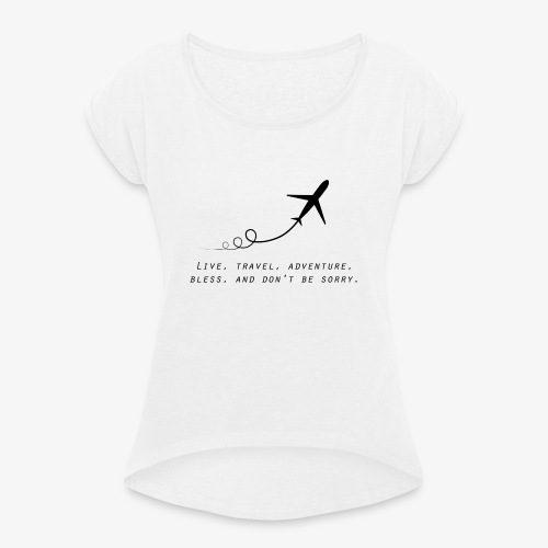 Travel Quotes 2 - Women's T-Shirt with rolled up sleeves
