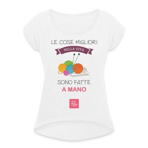 Le cose migliori nella vita sono fatte a mano - Maglietta da donna con risvolti