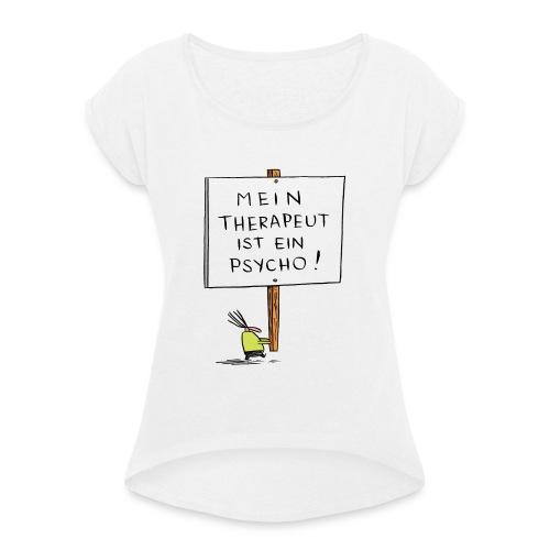 therapeut - Frauen T-Shirt mit gerollten Ärmeln
