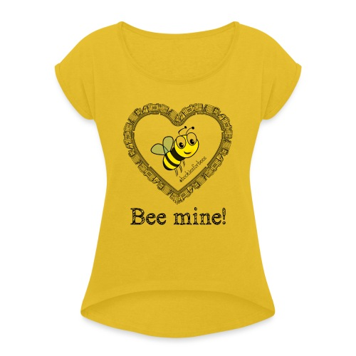 Bees3-1 save the bees | bee mine! - Women's T-Shirt with rolled up sleeves