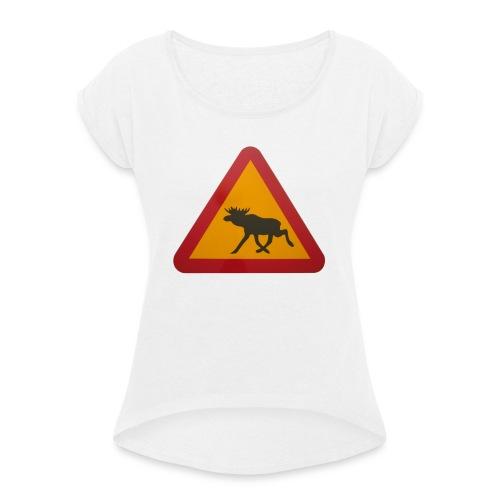 Warnschild Elch - Frauen T-Shirt mit gerollten Ärmeln
