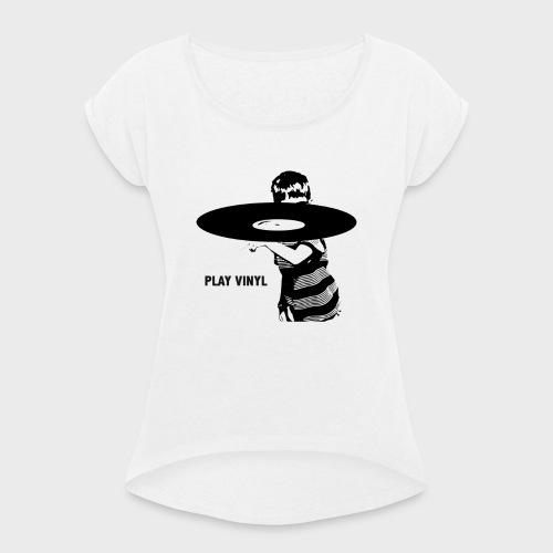 T-Record - Play Vinyl - Vrouwen T-shirt met opgerolde mouwen