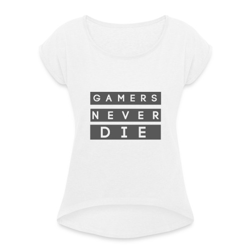 Skitz T-Shirt (Gamers Never Die) - Women's T-Shirt with rolled up sleeves