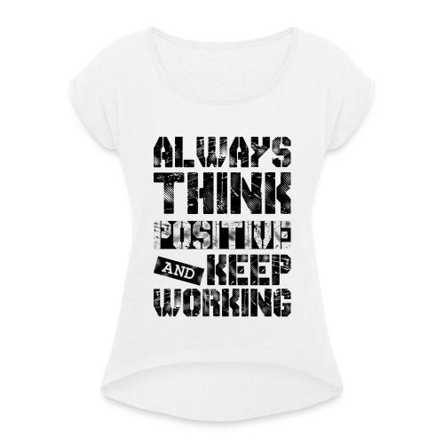 Think Positive - T-shirt à manches retroussées Femme