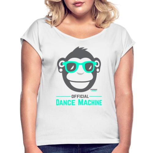 Official Dance Machine - Frauen T-Shirt mit gerollten Ärmeln