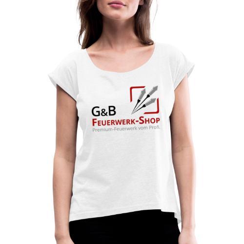 G & B Feuerwerk Shop Logo - Frauen T-Shirt mit gerollten Ärmeln