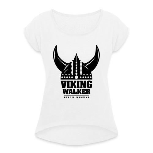 Nordic Walking - Viking Walker - Naisten T-paita, jossa rullatut hihat