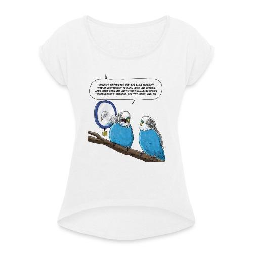 Quantensittich - Frauen T-Shirt mit gerollten Ärmeln