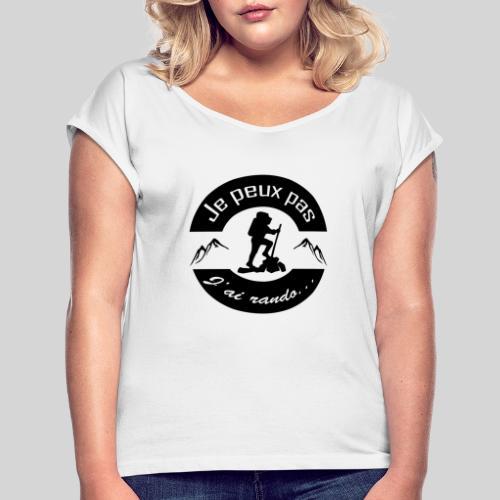 Je peux pas, j'ai rando ... - T-shirt à manches retroussées Femme