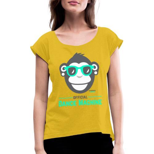 Official Dance Machine - Frauen T-Shirt mit gerollten Ärmeln